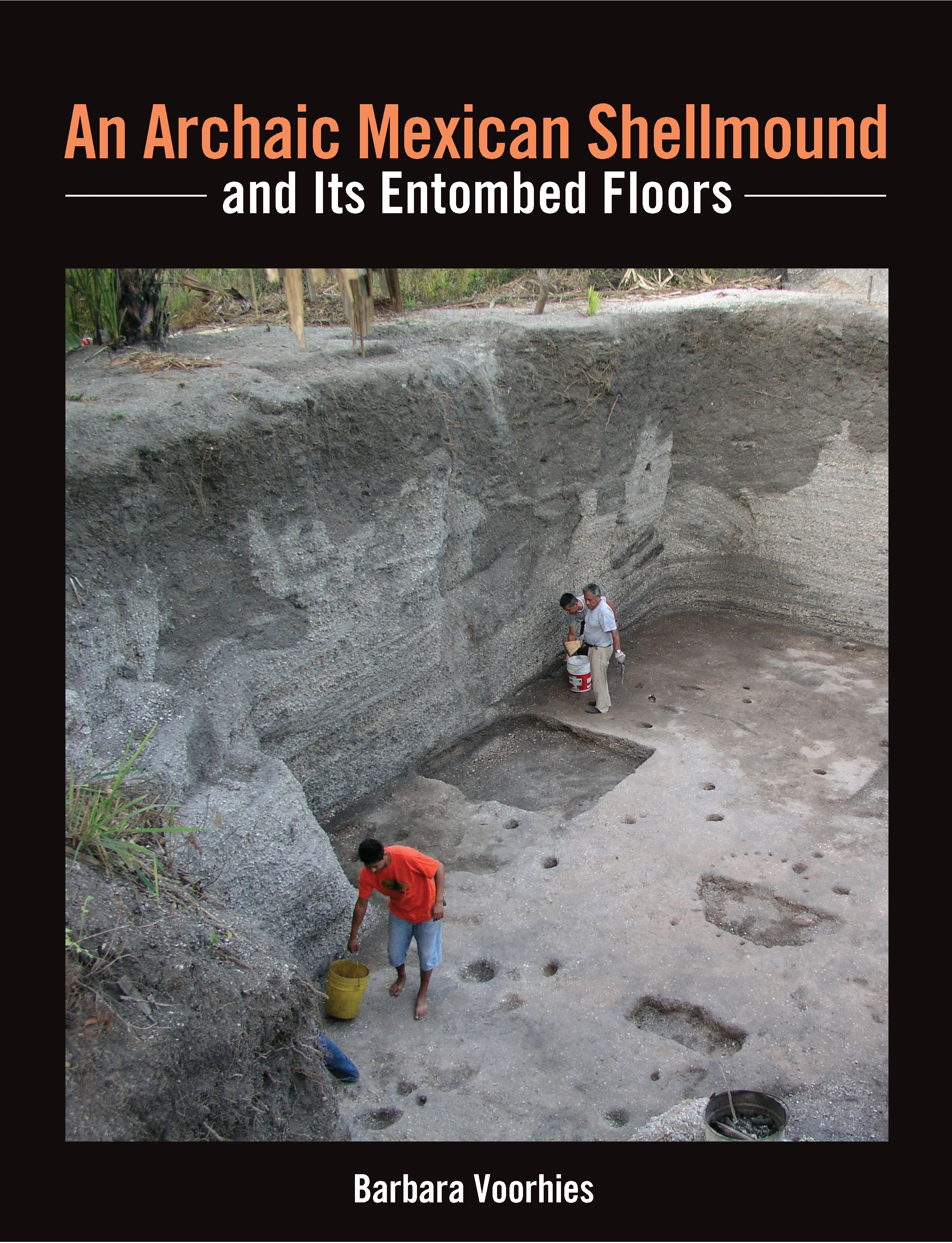 An Archaic Mexican Shellmound and Its Entombed Floors cover